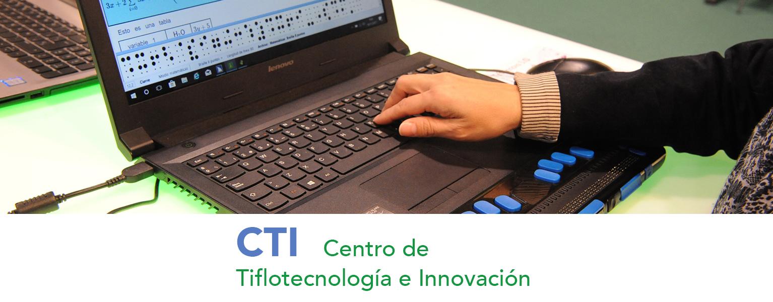 CTI. Centro de Tiflotecnología e Innovación