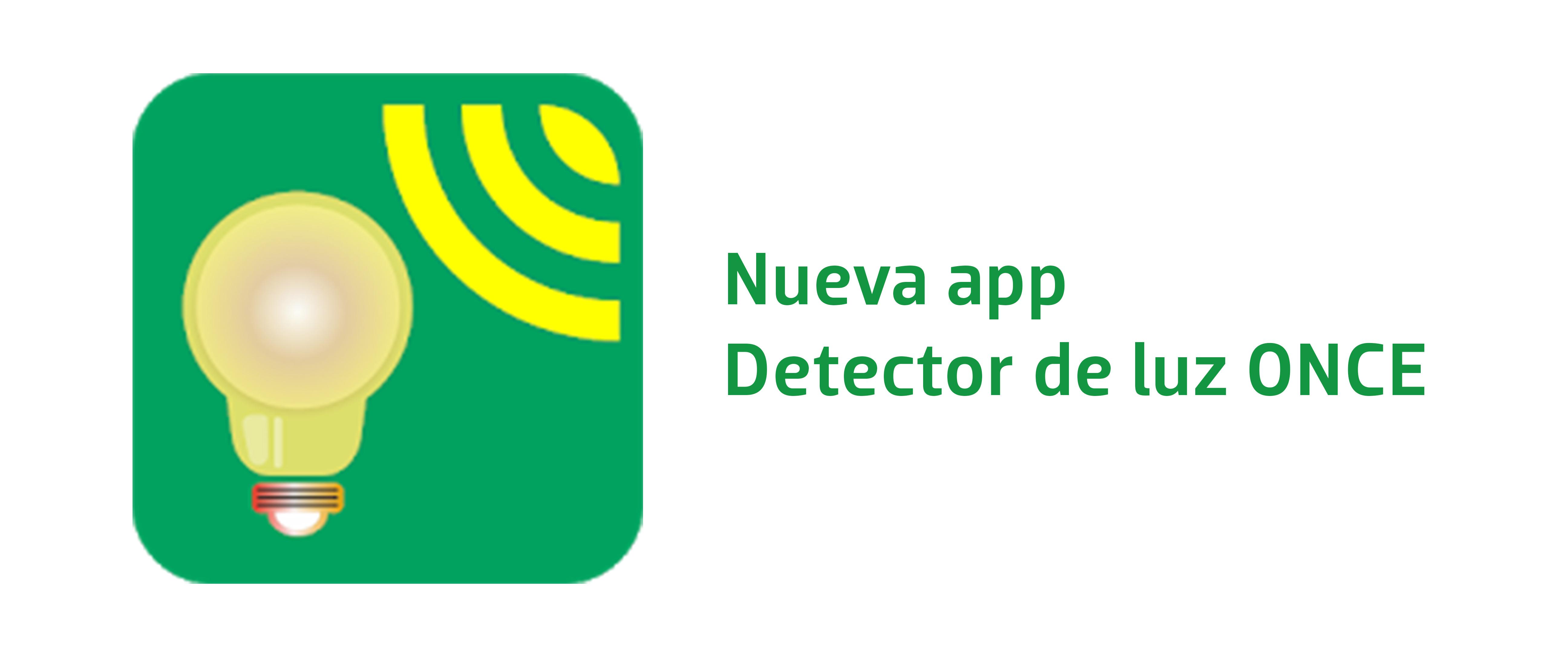 Nueva App. Detector de luz ONCE